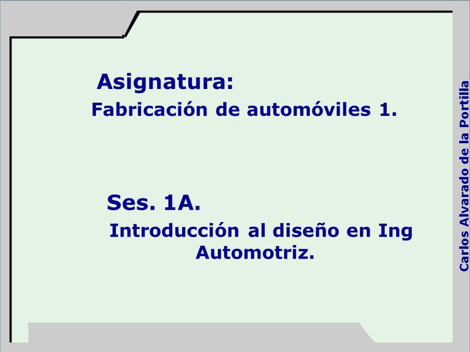 Asignatura: Ses. 1A. Fabricación de automóviles 1.