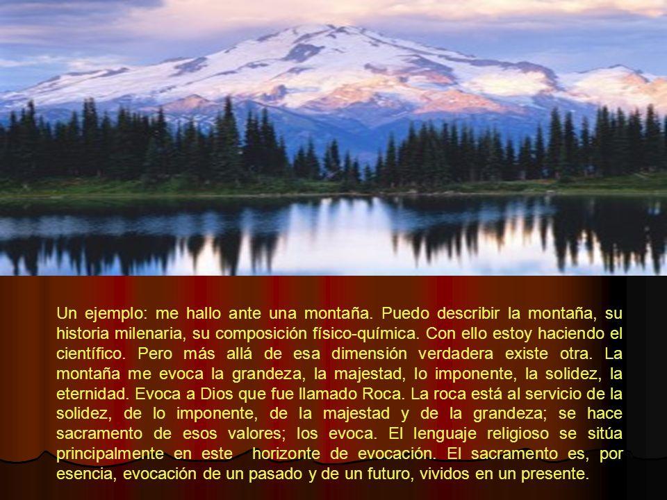 Un ejemplo: me hallo ante una montaña