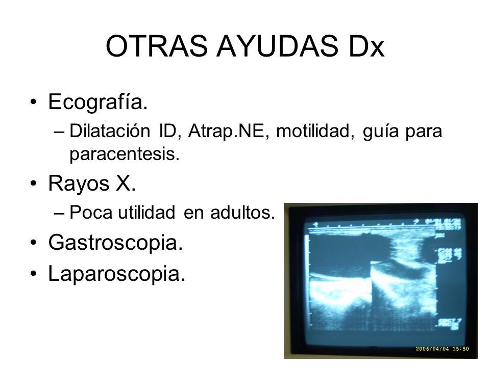 OTRAS AYUDAS Dx Ecografía. Rayos X. Gastroscopia. Laparoscopia.