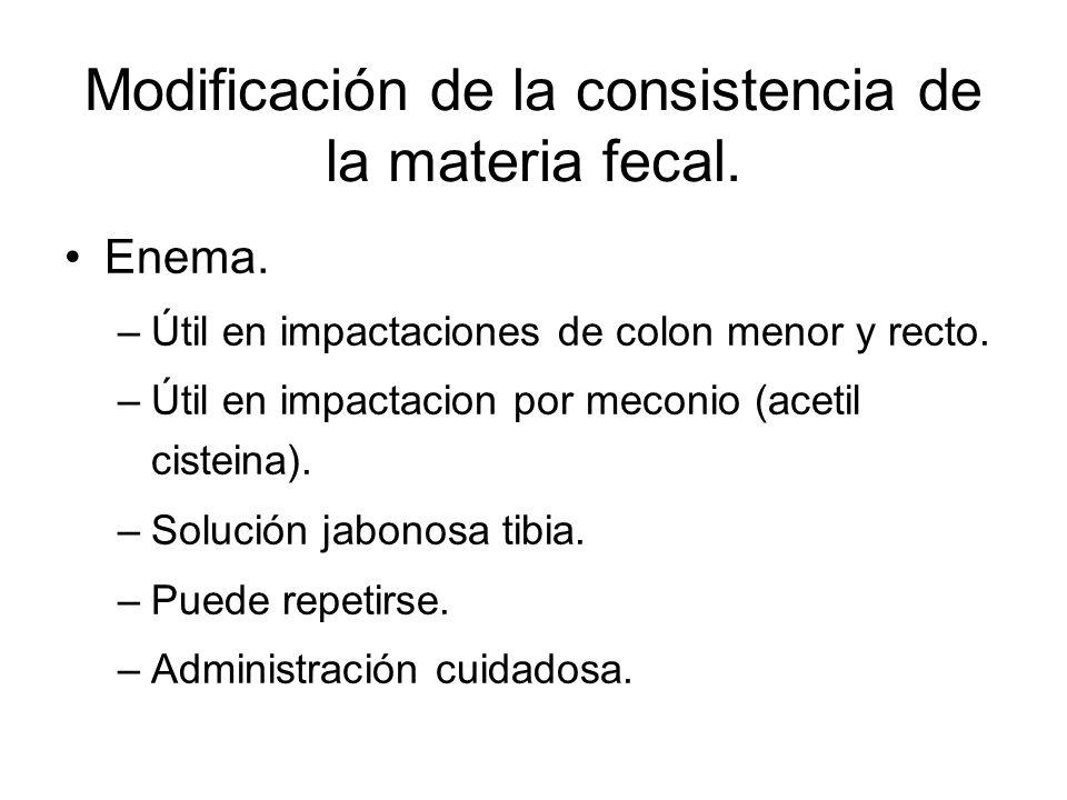 Modificación de la consistencia de la materia fecal.