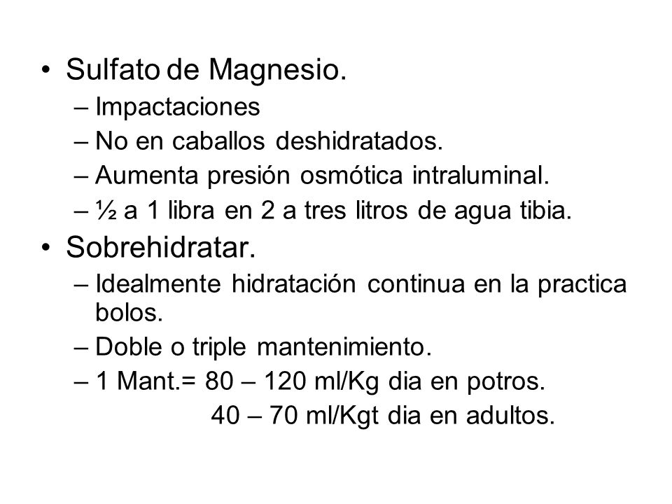 Sulfato de Magnesio. Sobrehidratar. Impactaciones