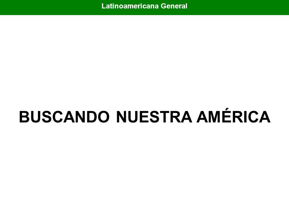 Latinoamericana General BUSCANDO NUESTRA AMÉRICA