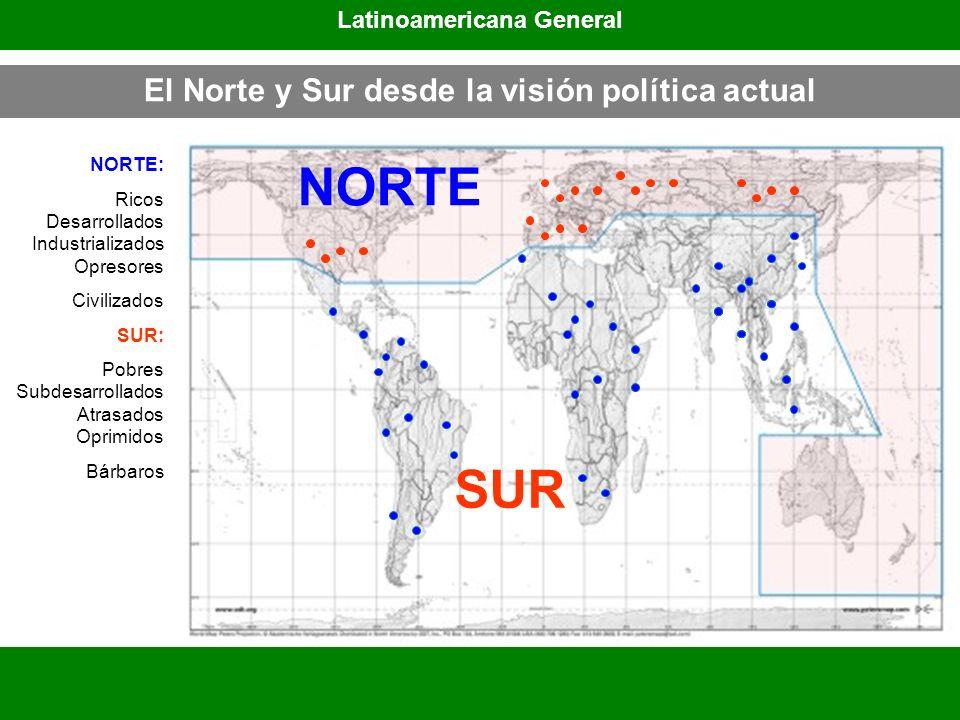 Latinoamericana General El Norte y Sur desde la visión política actual