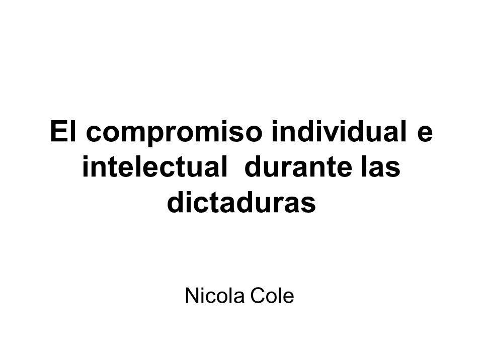 El compromiso individual e intelectual durante las dictaduras