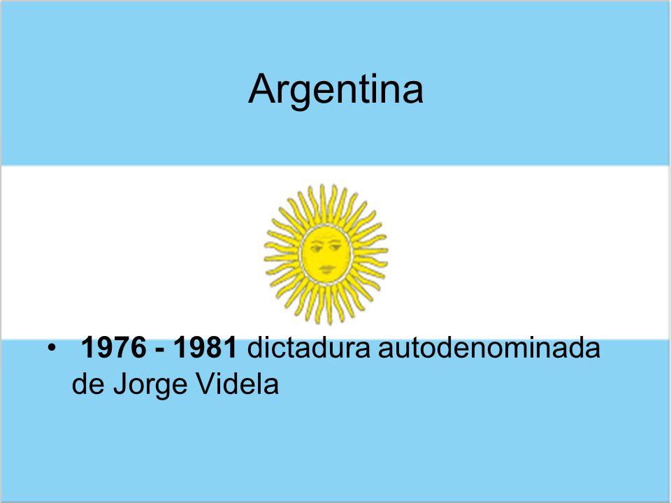 Argentina 1976 - 1981 dictadura autodenominada de Jorge Videla