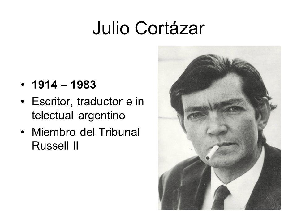 Julio Cortázar 1914 – 1983 Escritor, traductor e intelectual argentino