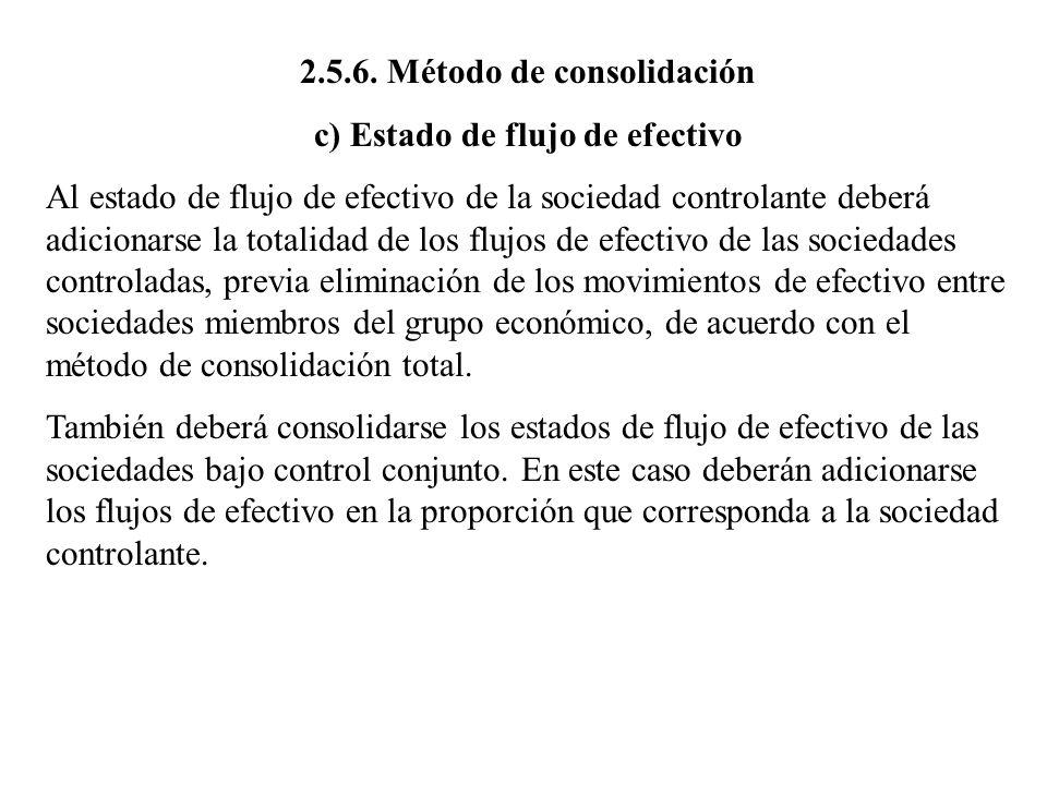 2.5.6. Método de consolidación c) Estado de flujo de efectivo