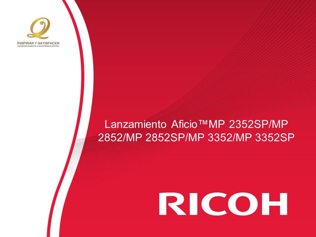 Lanzamiento Aficio™MP 2352SP/MP 2852/MP 2852SP/MP 3352/MP 3352SP
