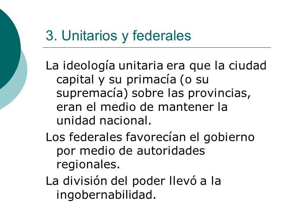 3. Unitarios y federales
