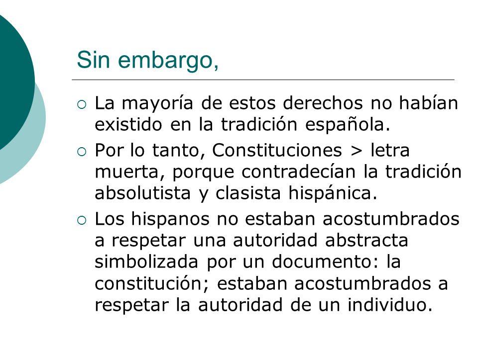 Sin embargo, La mayoría de estos derechos no habían existido en la tradición española.