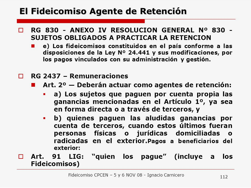 El Fideicomiso Agente de Retención