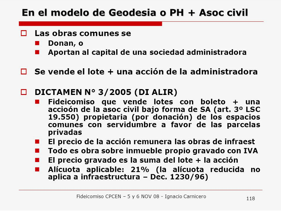 En el modelo de Geodesia o PH + Asoc civil