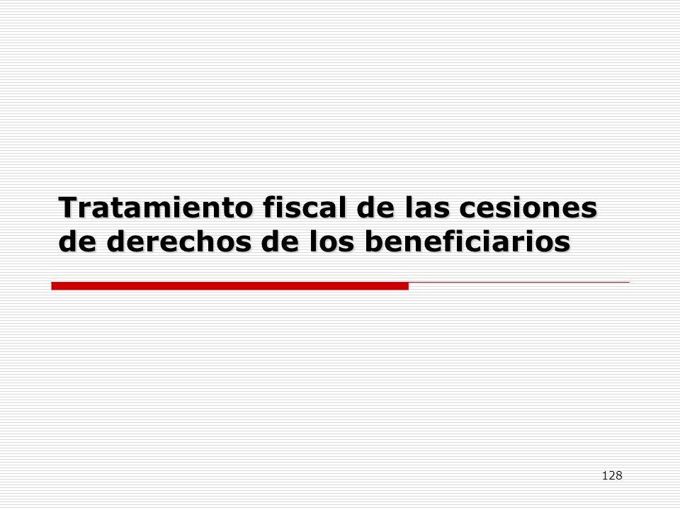 Tratamiento fiscal de las cesiones de derechos de los beneficiarios