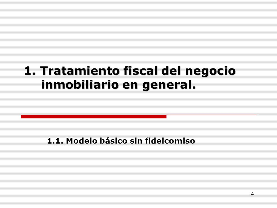 1. Tratamiento fiscal del negocio inmobiliario en general.