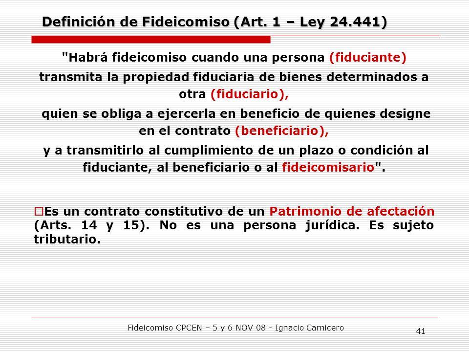 Definición de Fideicomiso (Art. 1 – Ley 24.441)