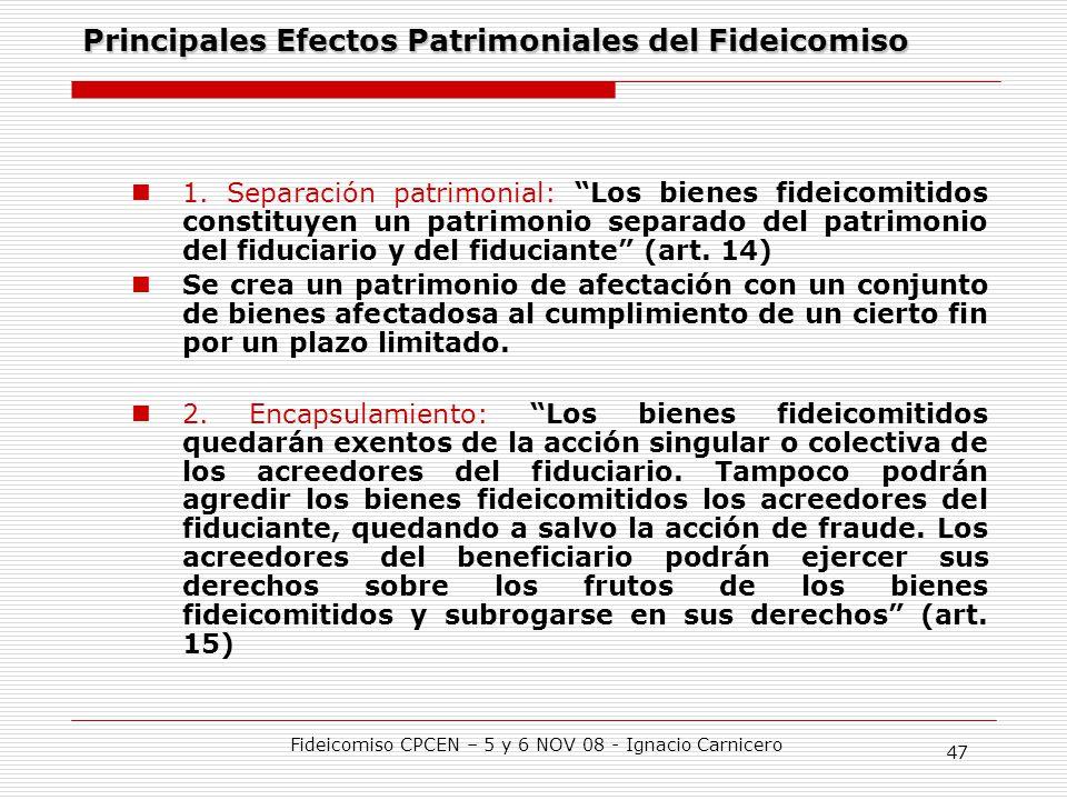 Principales Efectos Patrimoniales del Fideicomiso