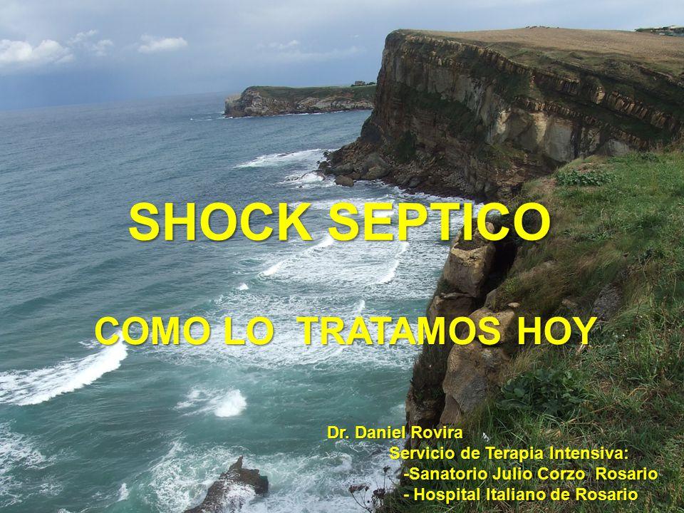 SHOCK SEPTICO COMO LO TRATAMOS HOY Dr. Daniel Rovira