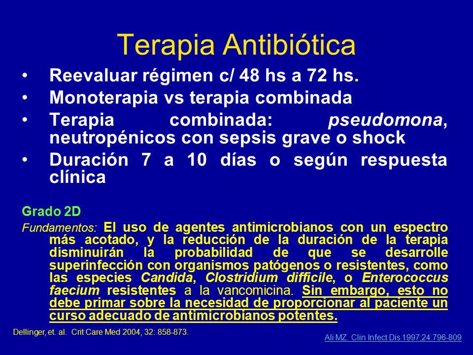 Terapia Antibiótica Reevaluar régimen c/ 48 hs a 72 hs.