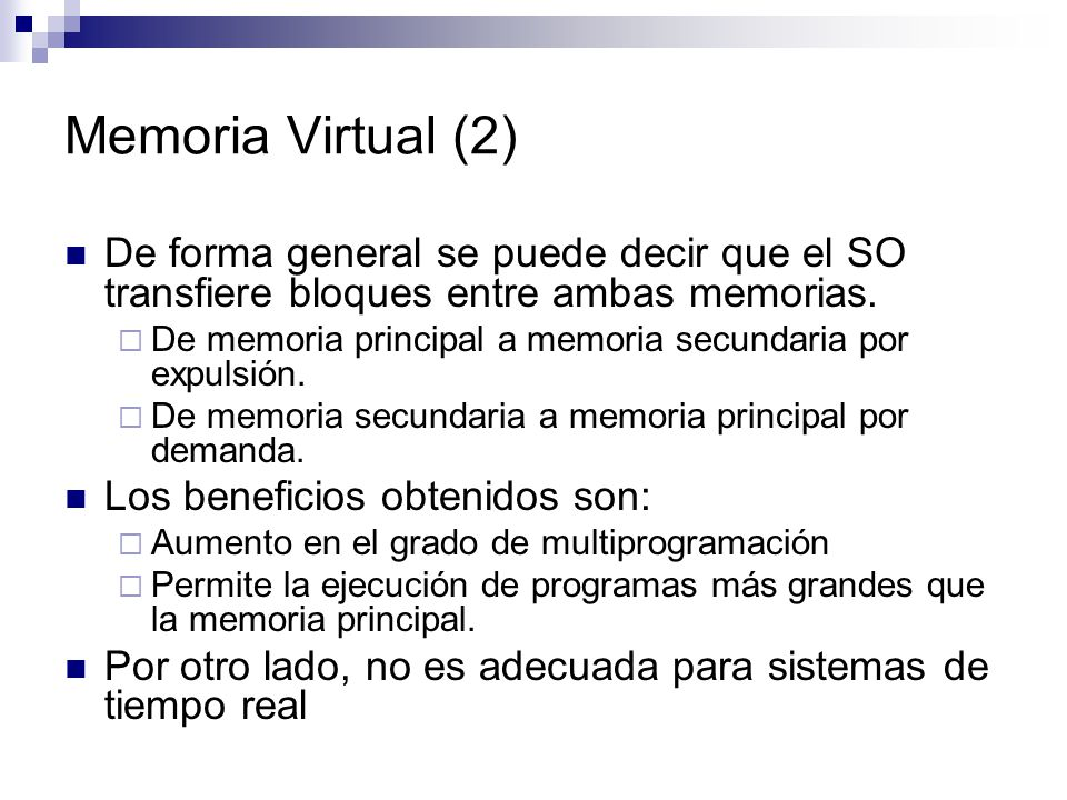 Memoria Virtual (2) De forma general se puede decir que el SO transfiere bloques entre ambas memorias.