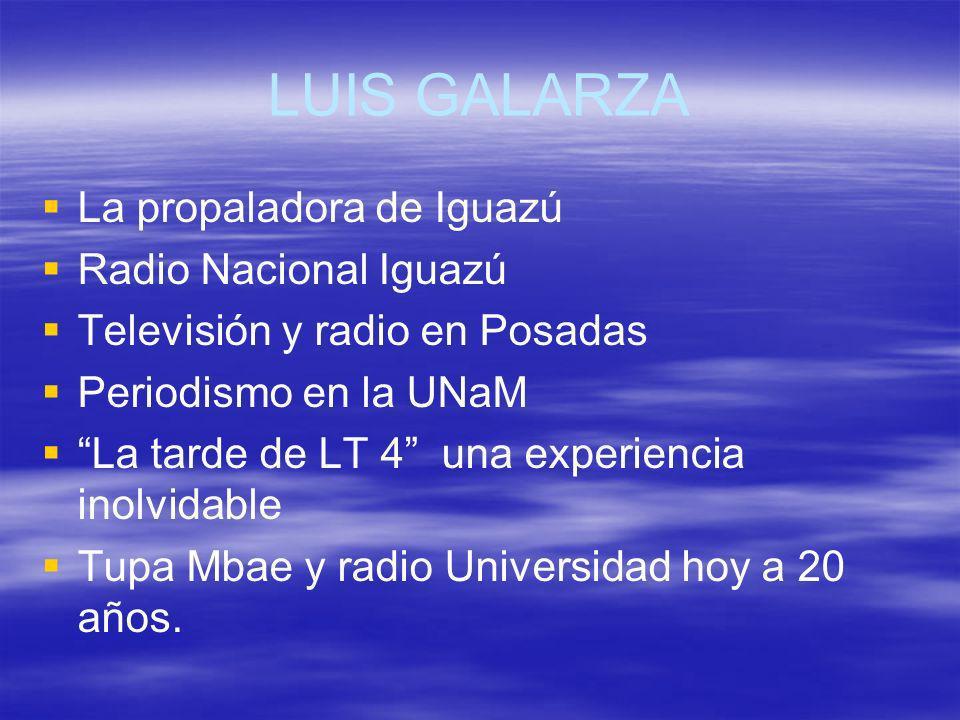 LUIS GALARZA La propaladora de Iguazú Radio Nacional Iguazú