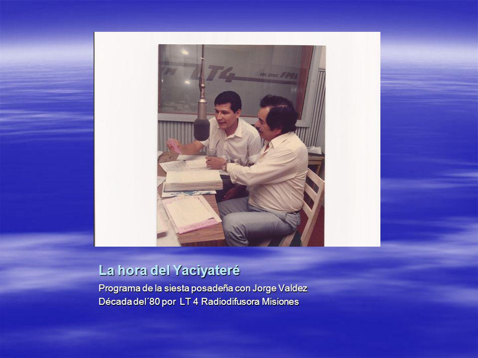 La hora del Yaciyateré Programa de la siesta posadeña con Jorge Valdez