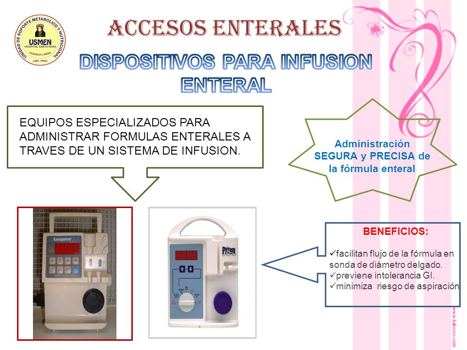 ACCESOS ENTERALES DISPOSITIVOS PARA INFUSION ENTERAL