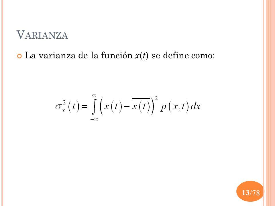 Varianza La varianza de la función x(t) se define como: