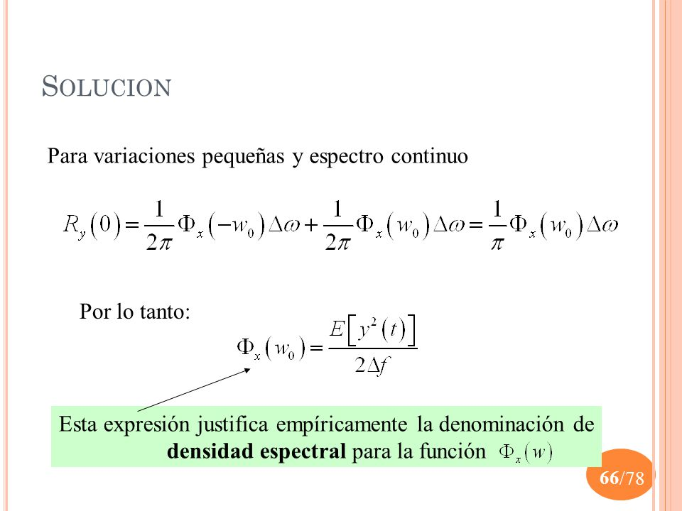Solucion Para variaciones pequeñas y espectro continuo Por lo tanto: