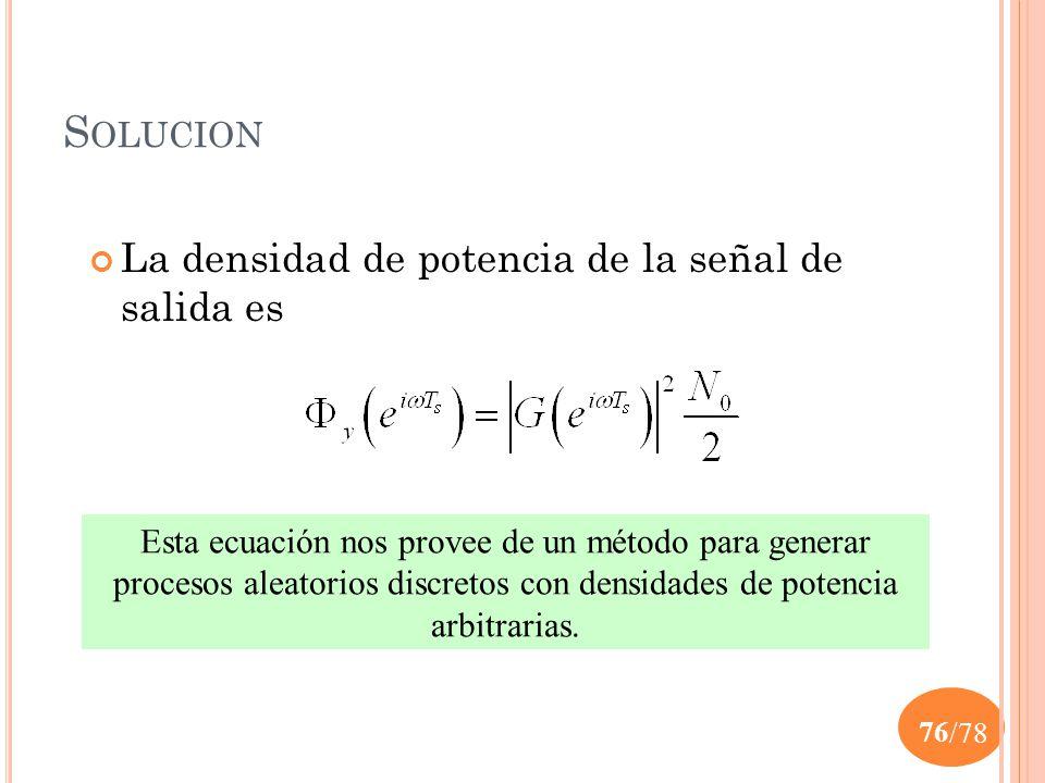 Solucion La densidad de potencia de la señal de salida es