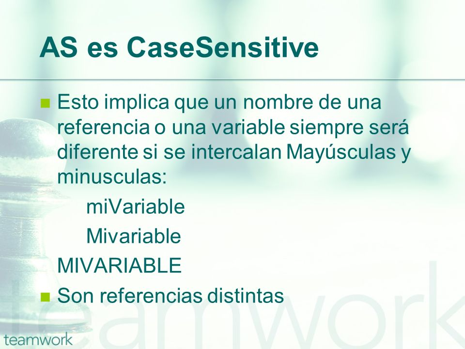AS es CaseSensitive Esto implica que un nombre de una referencia o una variable siempre será diferente si se intercalan Mayúsculas y minusculas: