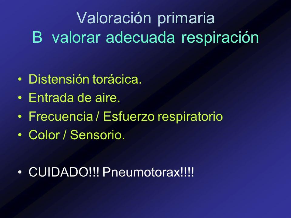 Valoración primaria B valorar adecuada respiración