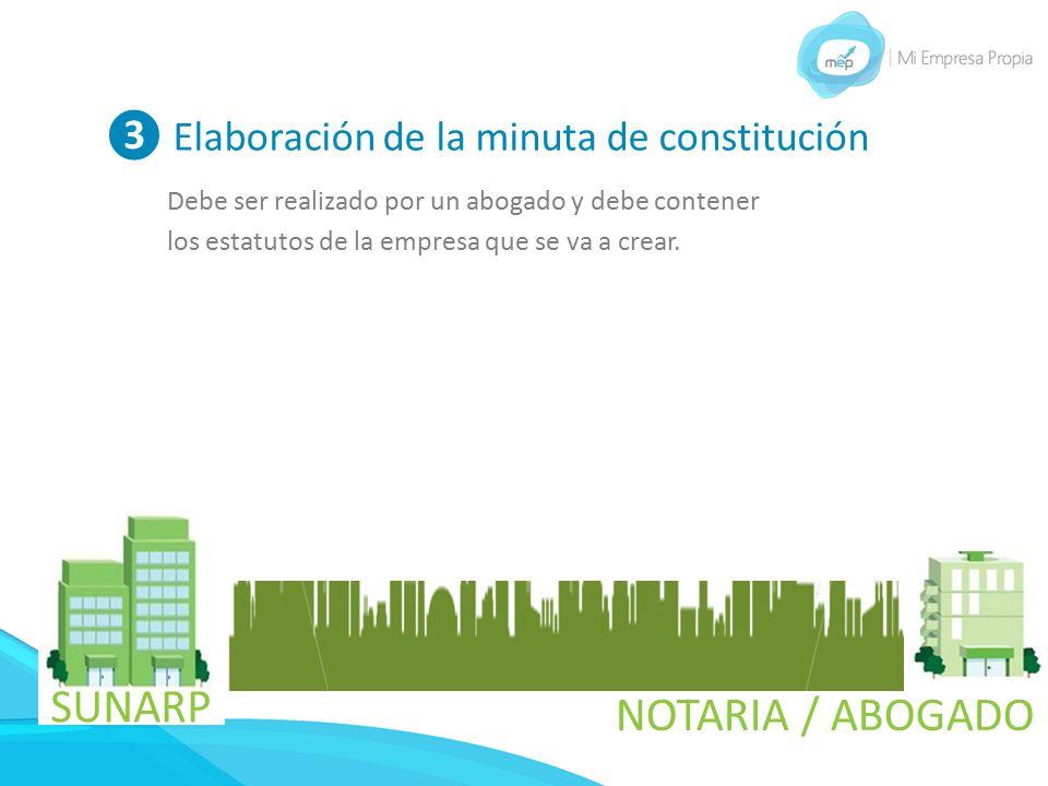 SUNARP NOTARIA / ABOGADO ❸ Elaboración de la minuta de constitución
