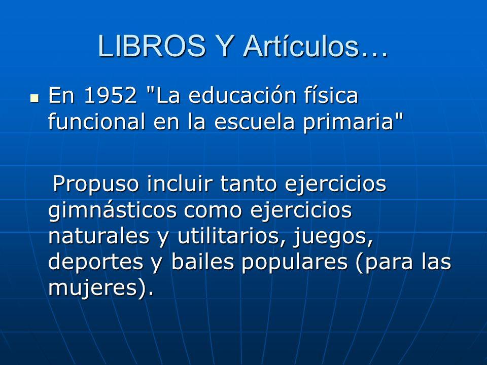 LIBROS Y Artículos… En 1952 La educación física funcional en la escuela primaria