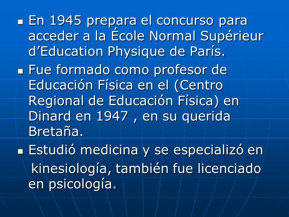 En 1945 prepara el concurso para acceder a la École Normal Supérieur d'Education Physique de París.