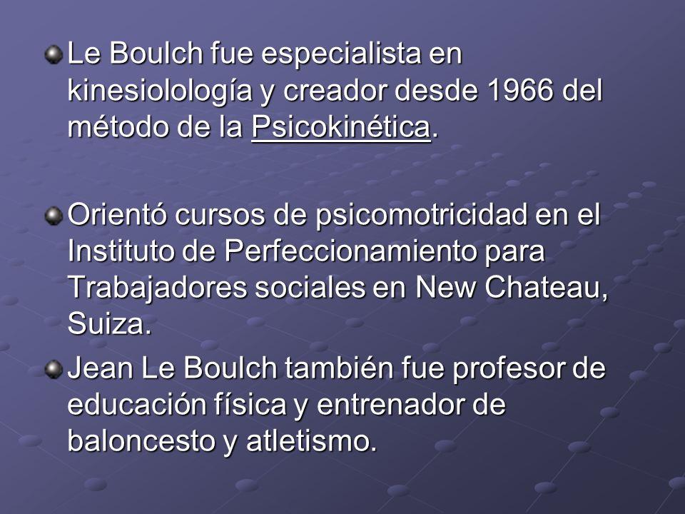 Le Boulch fue especialista en kinesiolología y creador desde 1966 del método de la Psicokinética.