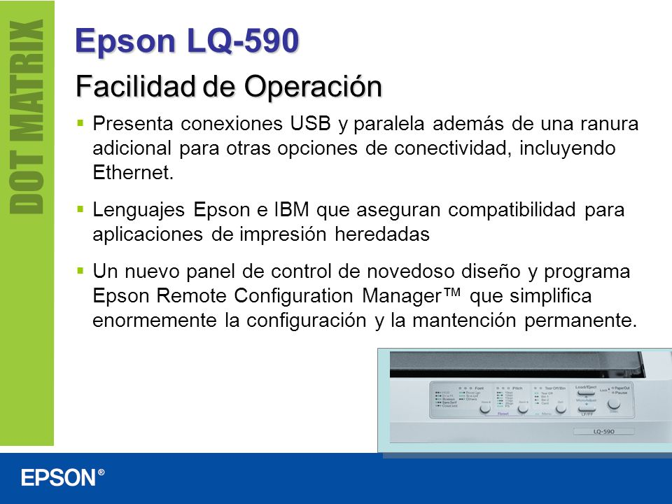 Epson LQ-590 Facilidad de Operación