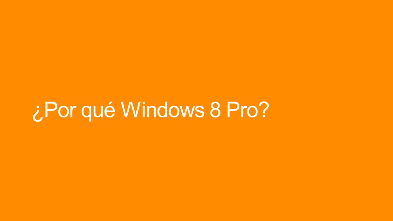 ¿Por qué Windows 8 Pro