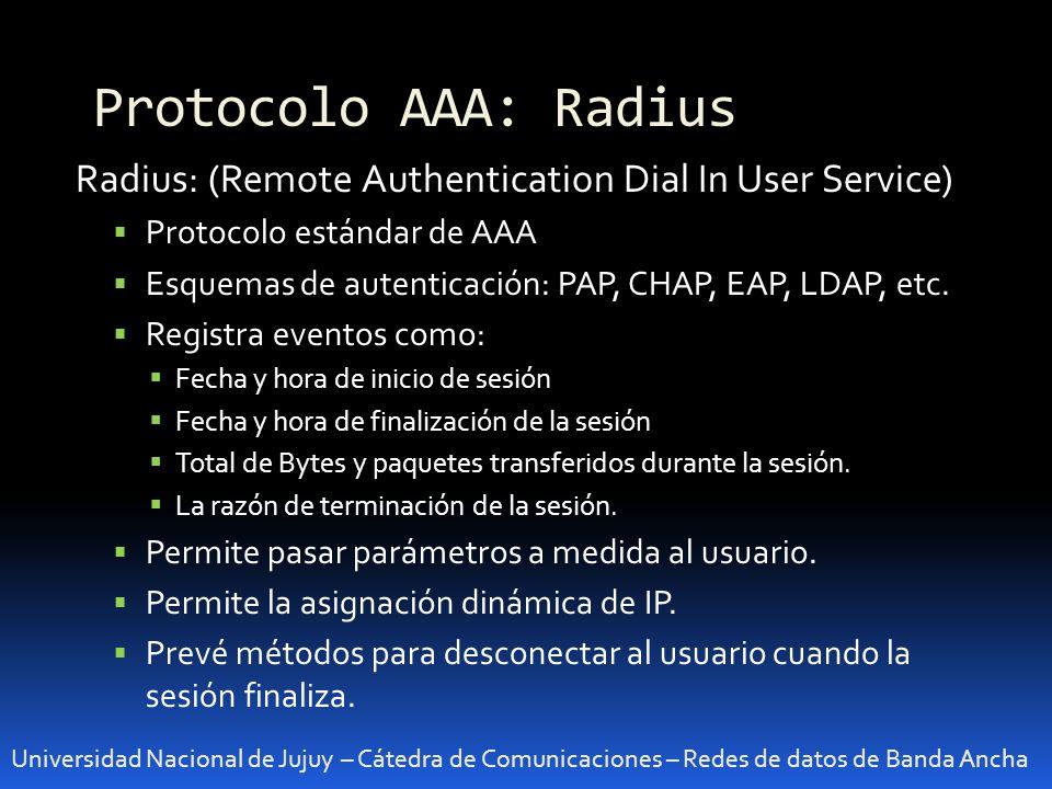 Protocolo AAA: Radius Radius: (Remote Authentication Dial In User Service) Protocolo estándar de AAA.