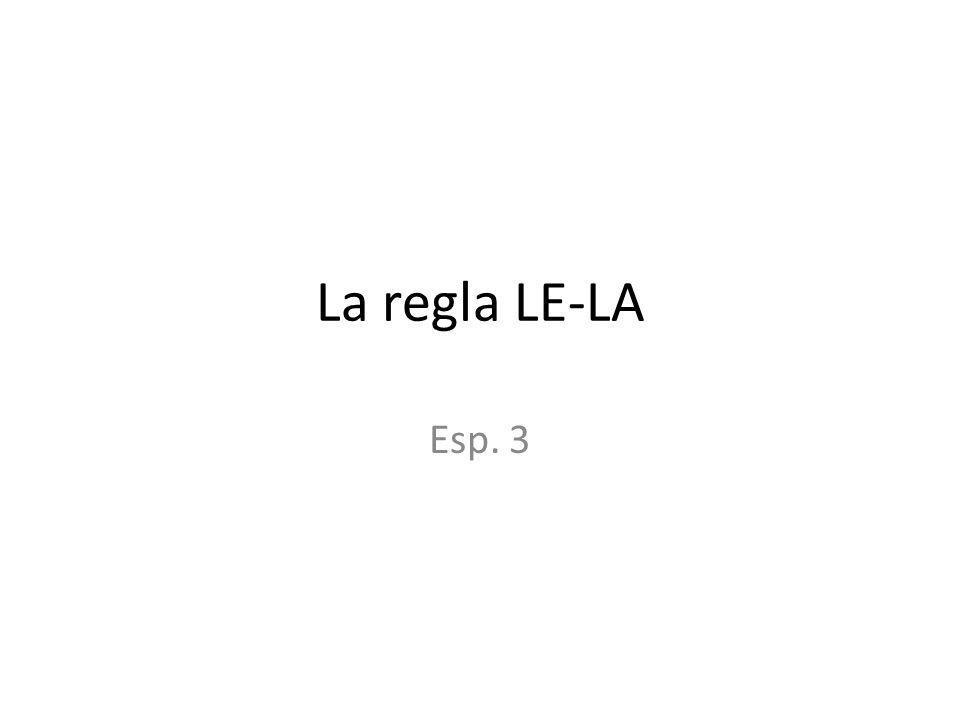 La regla LE-LA Esp. 3