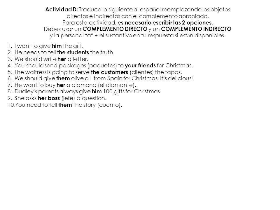 Actividad D: Traduce lo siguiente al español reemplazando los objetos