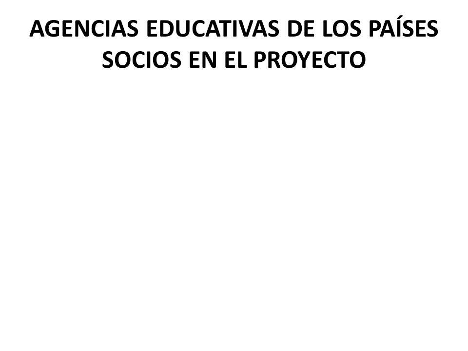 AGENCIAS EDUCATIVAS DE LOS PAÍSES SOCIOS EN EL PROYECTO