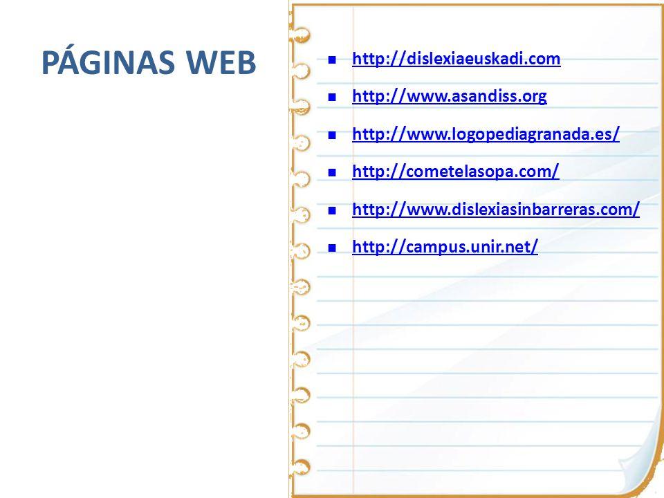 PÁGINAS WEB http://dislexiaeuskadi.com http://www.asandiss.org