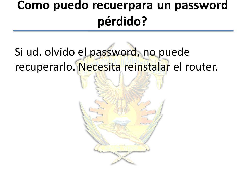 Como puedo recuerpara un password pérdido