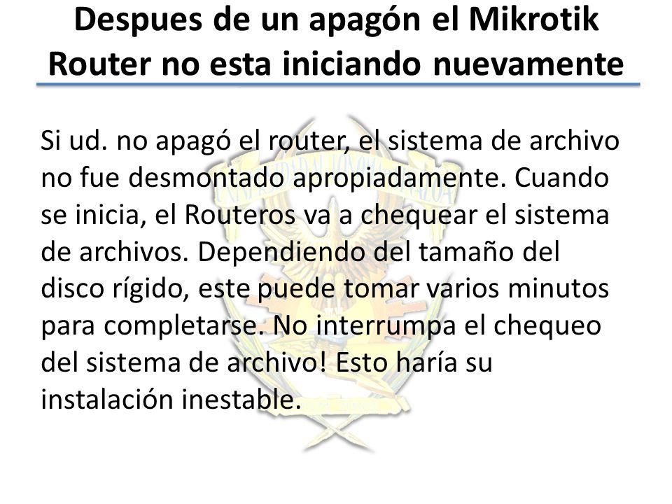 Despues de un apagón el Mikrotik Router no esta iniciando nuevamente