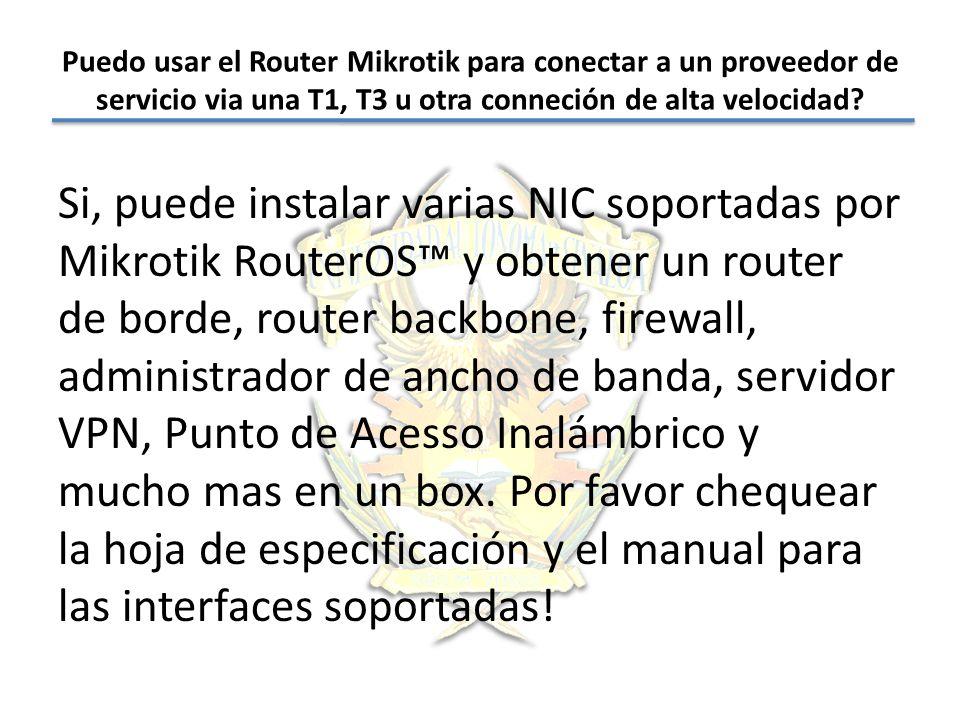 Puedo usar el Router Mikrotik para conectar a un proveedor de servicio via una T1, T3 u otra conneción de alta velocidad