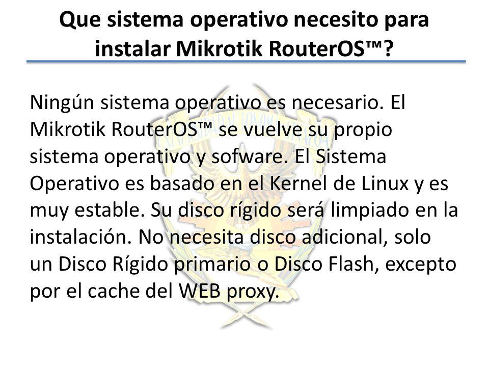 Que sistema operativo necesito para instalar Mikrotik RouterOS™
