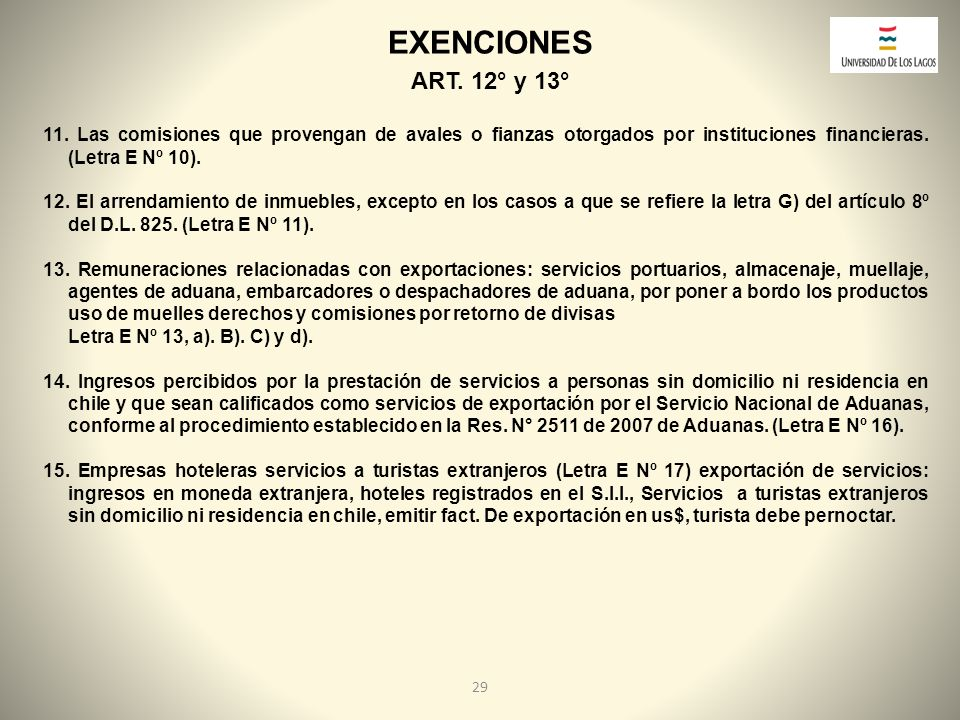 EXENCIONES ART. 12° y 13° 11. Las comisiones que provengan de avales o fianzas otorgados por instituciones financieras. (Letra E Nº 10).