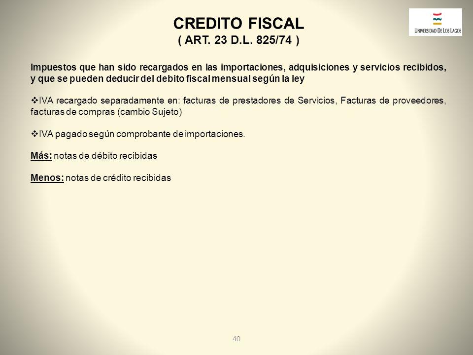 CREDITO FISCAL ( ART. 23 D.L. 825/74 )