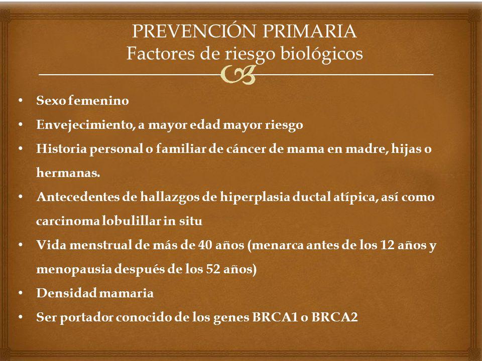PREVENCIÓN PRIMARIA Factores de riesgo biológicos