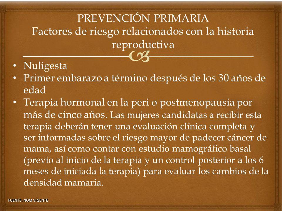 PREVENCIÓN PRIMARIA Factores de riesgo relacionados con la historia reproductiva